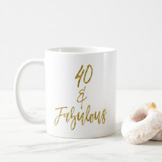 40 and Fabulous Gold Foil Birthday Coffee Cup