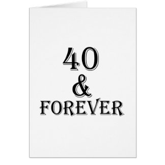40 And Forever Birthday Designs Card