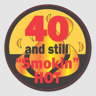 40 and Smokin Hot | 40th Birthday Round Sticker