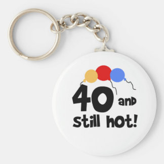 40 and Still Hot Keychain