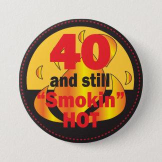 40 and Still Smokin Hot | 40th Birthday 7.5 Cm Round Badge