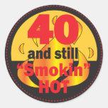 40 and Still Smokin Hot | 40th Birthday Round Sticker