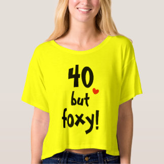 40 but foxy Cute 40 Year Old Birthday Quote T-Shirt