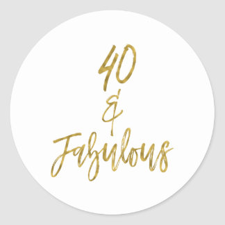 40 & Fabulous   Forty and Fabulous Classic Round Sticker