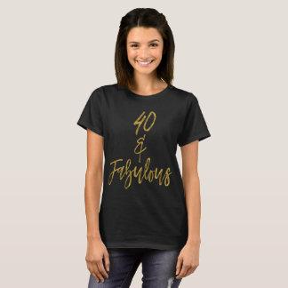 40 & Fabulous | Forty and Fabulous T-Shirt