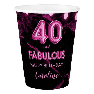 40 & Fabulous Pink Balloon Birthday Party Paper Cup