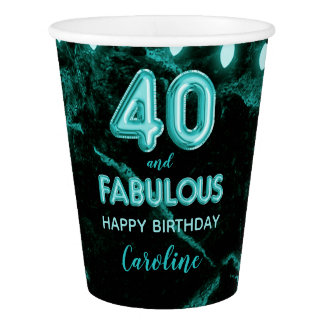 40 & Fabulous Teal Balloon Birthday Party Paper Cup