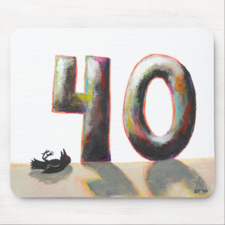 40 Fortieth 40th Birthday painting dead bird art Mouse Pad