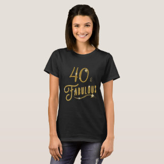 40 Forty and Fabulous Birthday Celebration T-Shirt
