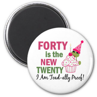 40 Is New 20 I Am Toad-ally Proof 6 Cm Round Magnet