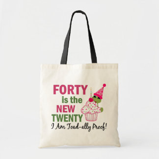 40 Is New 20 I Am Toad-ally Proof Tote Bags