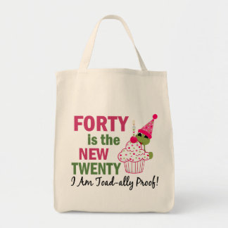 40 Is New 20 I Am Toad-ally Proof Bag
