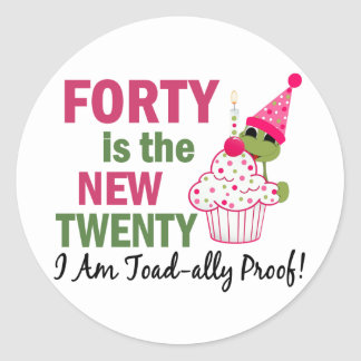 40 Is New 20 I Am Toad-ally Proof Round Stickers