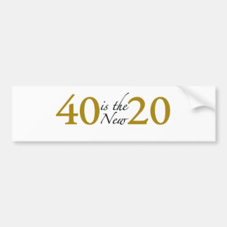 40 is the new 20 (40th Birthday) Bumper Sticker
