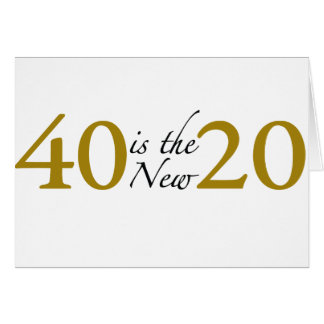 40 is the new 20 (40th Birthday) Greeting Card