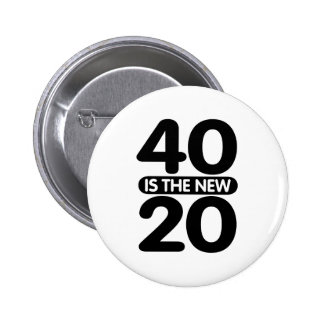 40 Is The New 20 6 Cm Round Badge