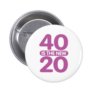 40 Is The New 20 Pinback Buttons