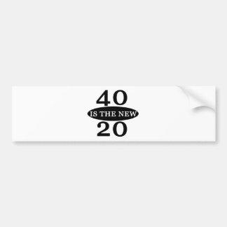 40 Is The New 20 Bumper Sticker