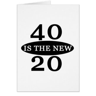 40 Is The New 20 Greeting Card