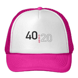 40 is the new 20 hat