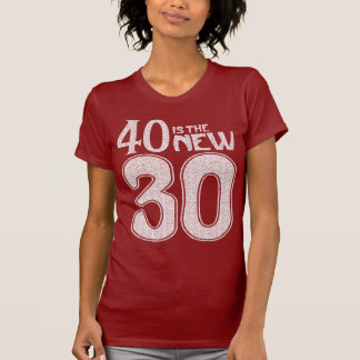 40 is the NEW 30 (white) T-Shirt