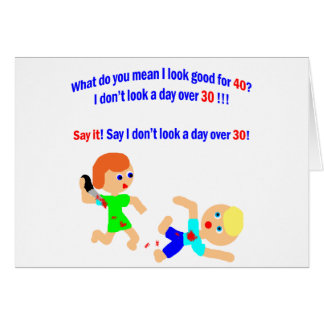 40 Not a day over 30 Greeting Card