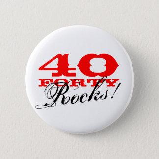 40 Rocks! Button for fortieth Birthday