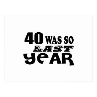 40 So Was So Last Year Birthday Designs Postcard