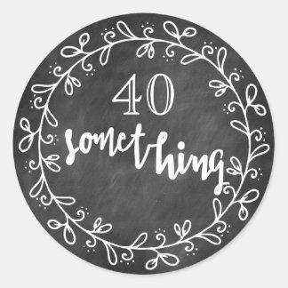40 Something - 40th Birthday & up Custom Stickers
