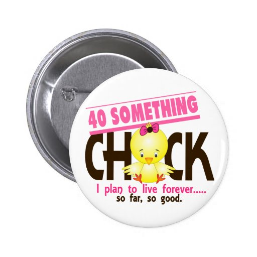 40-Something Chick 5 Pinback Button