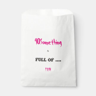 40 Something & Full of Fun Fabor Bags