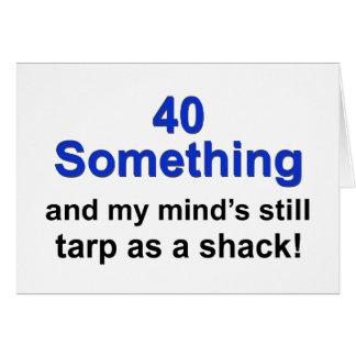 40 Something ... Greeting Card
