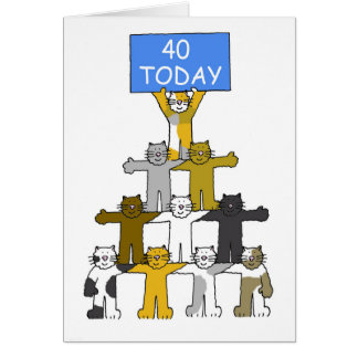 40 Today Birthday Cats Greeting Card