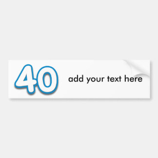 40 Year Birthday or Anniversary - Add Text Bumper Sticker