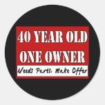 40 Year Old, One Owner - Needs Parts, Make Offer Round Sticker