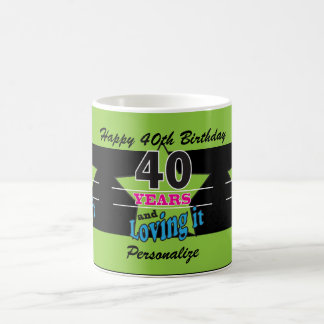 40 Years and Loving It! | 40th Birthday Basic White Mug