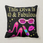 40 YEARS OLD AND A FABULOUS DIVA CUSHION