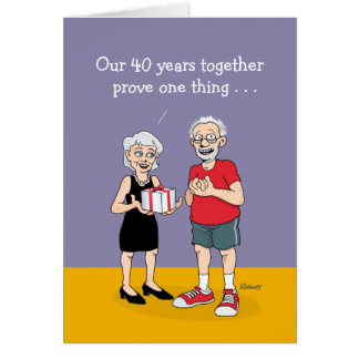 40th Anniversary Card: Funny Greeting Card
