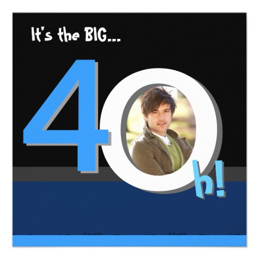 40th Big 4Oh! Photo Template Birthday Party Personalized Invites