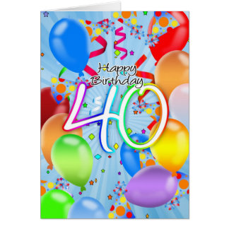 40th Birthday - Balloon Birthday Card - Happy Birt