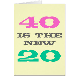 40th Birthday card | 40 is the new 20