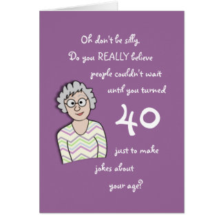 40th Birthday For Her-Funny Card