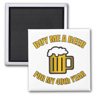 40th Birthday Funny Beer Square Magnet