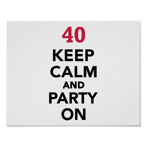 40th birthday Keep calm and party on Print