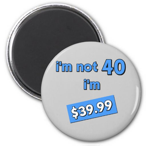 40th birthday refrigerator magnet