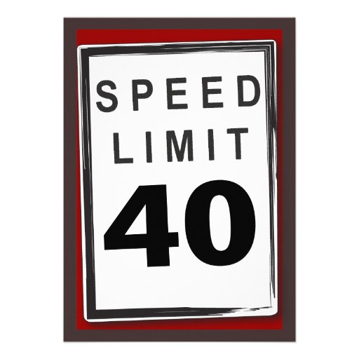 40th Birthday Party Customizable Speed Limit Sign Custom Announcements