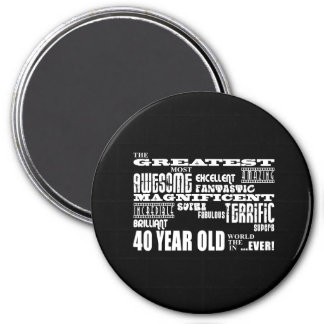 40th Birthday Party Greatest Forty Year Old Fridge Magnet