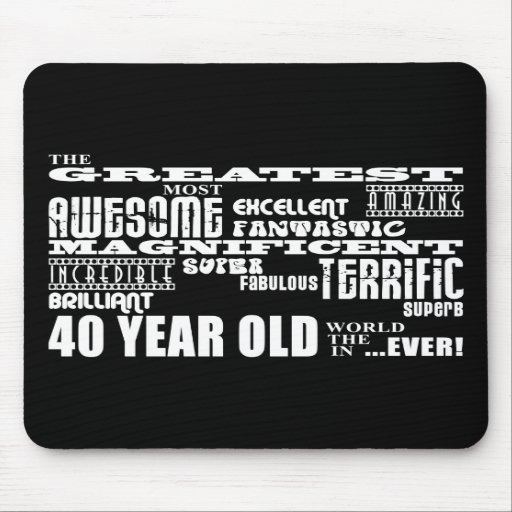 40th Birthday Party Greatest Forty Year Old Mousepads