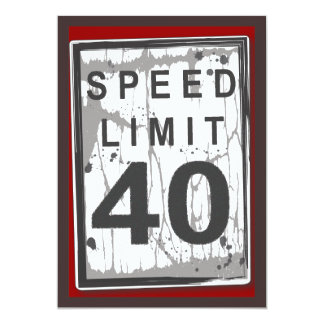 40th Birthday Party Grungy Speed Limit Sign 13 Cm X 18 Cm Invitation Card