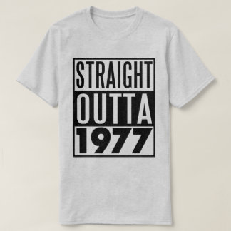 40th birthday t-shirt Straight Outta 1977
